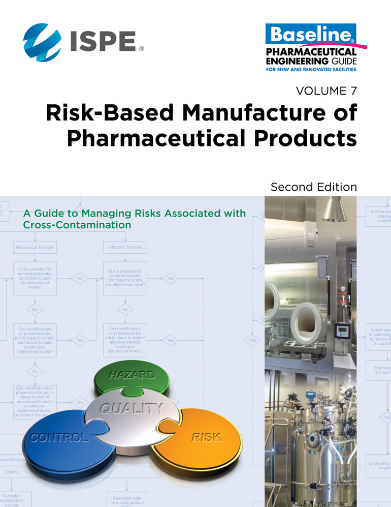 ISPE Baseline® Guide: Risk-Based Manufacture of Pharmaceutical Products Risk-MaPP (Second Edition)