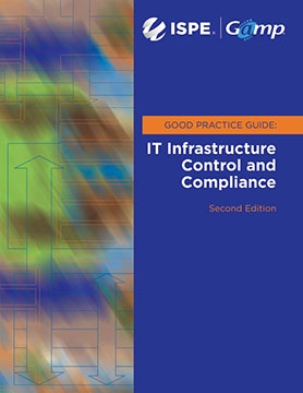 GAMP Good Practice Guide: IT Infrastructure Control and Compliance