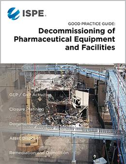 good practice guide decommissioning pharma equipment facilities rh ispe org ISPE Membership Idaho Society of Professional Engineers