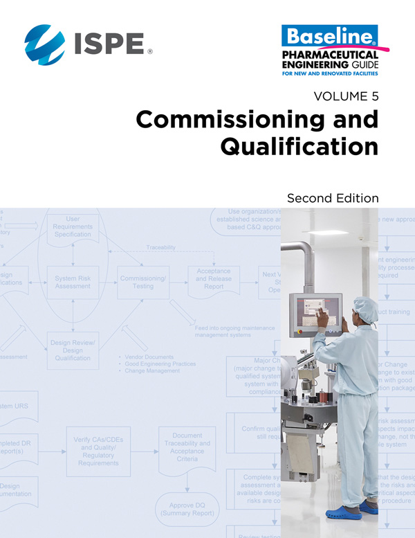 ISPE Baseline Guide: Commissioning and Qualification Second Edition