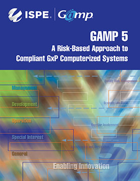 GAMP® 5 Guide: A Risk-based Approach to Compliant GxP Computerized Systems