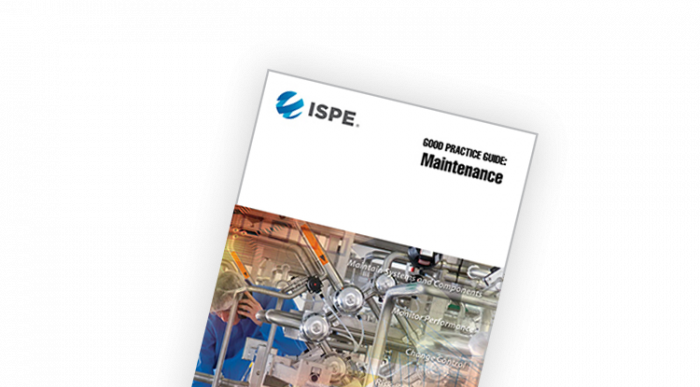 ISPE Good Practice Guide: Maintenance - ISPE Pharmaceutical Engineering