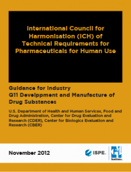 Development & Manufacture of Drug Substances, ICH Q11