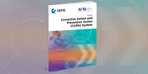 ISPE APQ Guide: Corrective Action & Preventive Action (CAPA) System