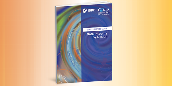 ISPE GAMP RDI Good Practice Guide: Data Integrity by Design