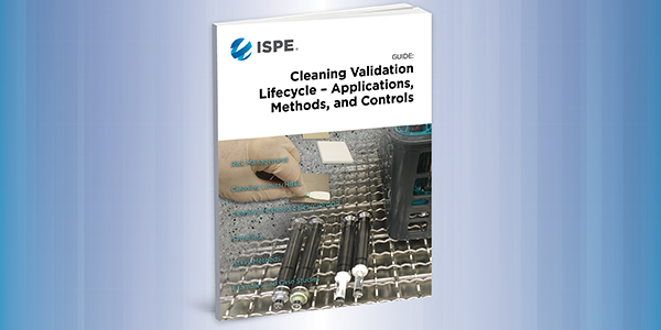 ISPE Guide: Cleaning Validation Lifecycle - Applications, Methods, & Controls