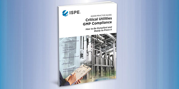 ISPE Good Practice Guide: Critical Utilities GMP Compliance