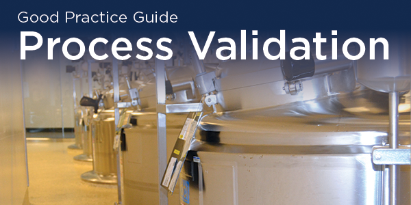 ISPE Good Practice Guide: Process Validation