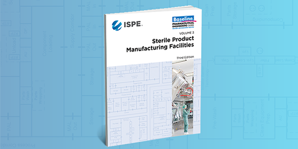 ISPE Baseline Guide - Sterile Product Manufacturing Facilities 3rd Edition
