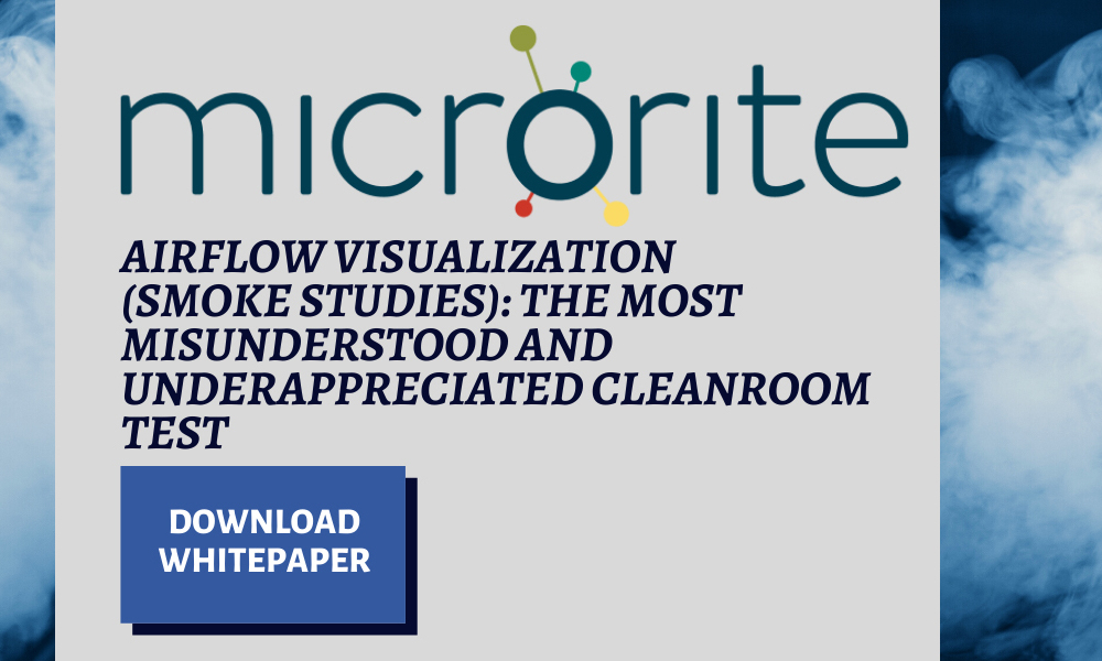Airflow Visualization: The Most Misunderstood & Underappreciated Cleanroom Test