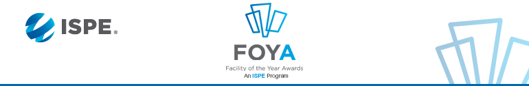 Facility of the Year Awards, An ISPE Program